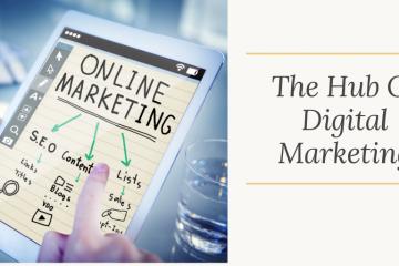 The Hub Of Digital Marketing