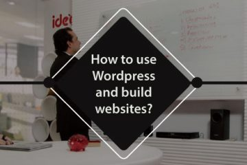 How to use WordPress and Build a Website
